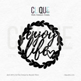 Enjoy Life | Digital Cut File
