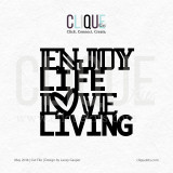 Enjoy Life, Love Living  | Digital Cut File