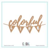 Colorful Life Cut File | Clique Kits Exclusive | Maryam Perez