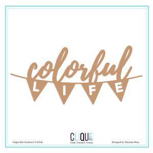 Colorful Life Cut File | Clique Kits Exclusive | Maryam Perez