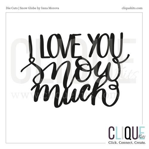 I Love You Snow Much - Holiday 2016 | Digital Die Cut