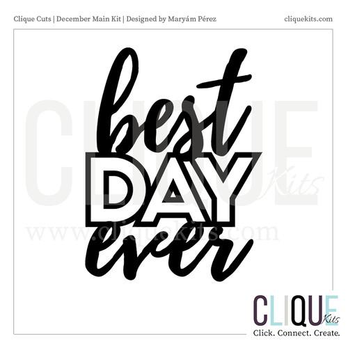 Best Day Ever - December 2017 | Digital Die Cut