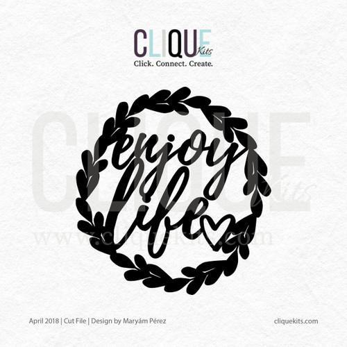 Enjoy Life - April 2018 | Digital Cut File