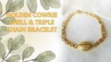 Golden Cowrie Shell & Triple Chain Bracelet