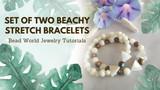 Set of Two Beachy Stretch Bracelets