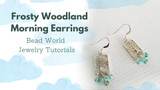 ​Frosty Woodland Morning Earrings