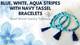 ​Set of Three Stretch Bracelets – Blue, White, Aqua Stripes with Navy Tassels