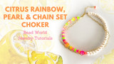 Citrus Rainbow, Pearl & Chain – Choker