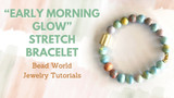 """Early Morning Glow"" - Stretch Bracelet"
