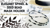 "​""Elegant Spinel & Seed Bead"" Mask Holder"