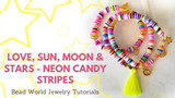 "​Set of Three Stretch Bracelets – ""Love, Sun, Moon & Stars"" Neon Candy Stripes"