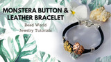 ​Monstera Button & Leather Bracelet