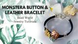 Monstera Button & Leather Bracelet