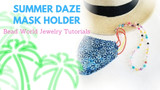 "​""Summer Daze"" - Beaded Mask Holder"