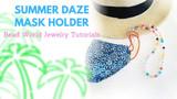 """""""Summer Daze"""" - Beaded Mask Holder"""