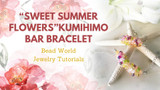 "​""Sweet Summer Flowers"" Kumihimo Bar Bracelet"