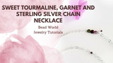 Sweet Tourmaline, Garnet and Sterling Silver Chain Necklace