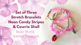 ​Set of Three Stretch Bracelets – Lush Pink, Neon Candy Stripes & Cowrie Shell