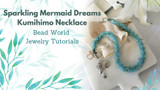 "​""Sparkling Mermaid Dreams"" Kumihimo Necklace"