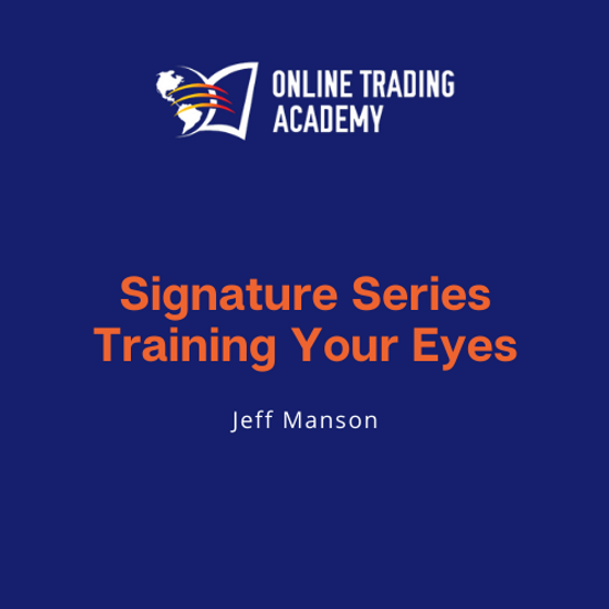 Signature Series: Training the Eyes - Online