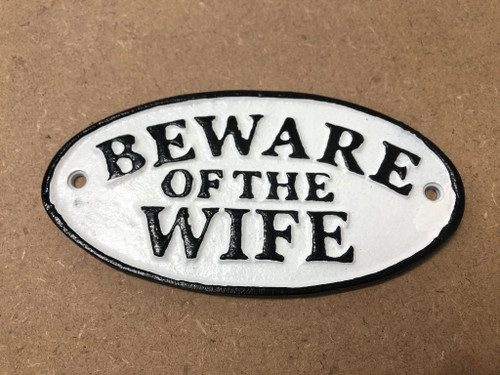 Cast Iron Beware of the Wife Sign