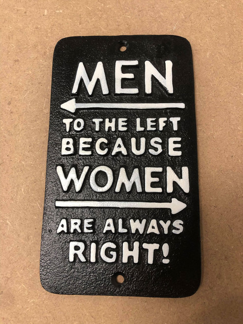 Cast Iron Men to the Left Women Always Right Sign