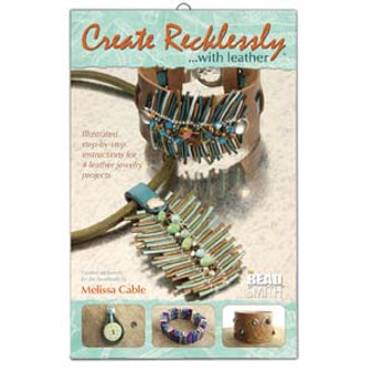 CREATE RECKLESSLY WITH LEATHER BY MELISSA CABLE