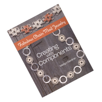 Fabulous Chain Mail Jewelry: Creating with Components by Marilyn Gardiner