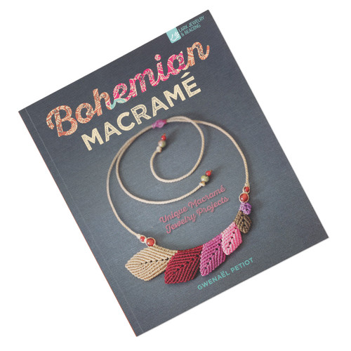 Bohemian Macramé: Unique Macramé Jewelry Projects by Gwenaël Petiot