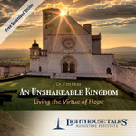 An Unshakeable Kingdom: Living the Virtue of Hope (CD)