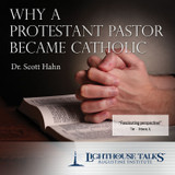 Why a Protestant Pastor Became a Catholic (CD)