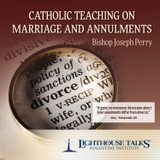 Catholic Teaching on Marriage and Annulments (CD)