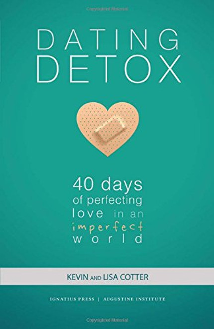 Dating Detox: 40 Days of Perfecting Love in an Imperfect World - Book