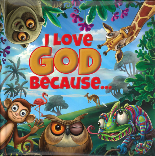 I Love God Because