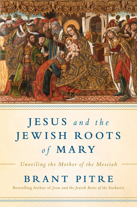Jesus and the Jewish Roots of Mary: Unveiling the Mother of the Messiah (Hardcover)
