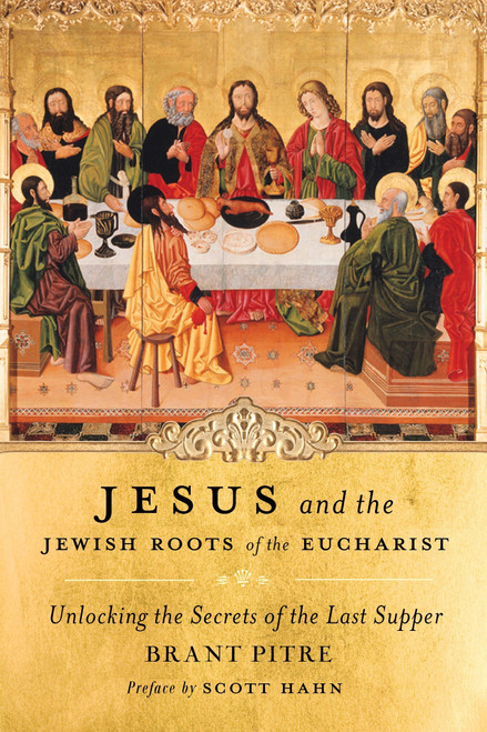 Jesus and the Jewish Roots of the Eucharist (Paperback)