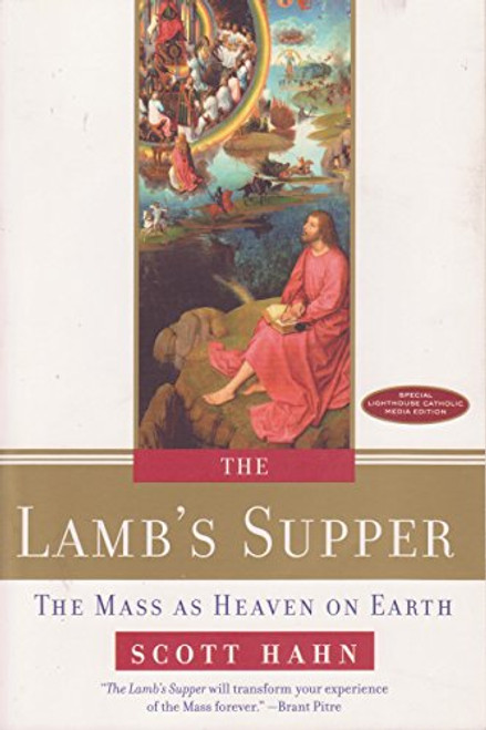 The Lamb's Supper: The Mass as Heaven on Earth (Paperback)