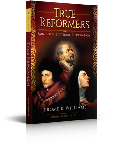 True Reformers: Saints of the Catholic Reformation (Paperback)
