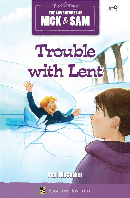 Trouble with Lent: The Adventures of Nick & Sam