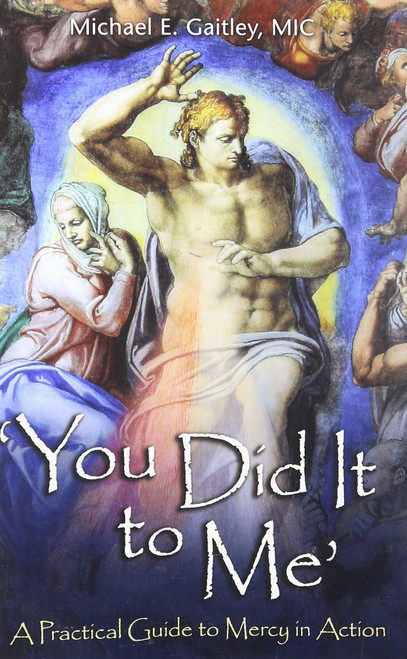 You Did It To Me: A Practical Guide to Mercy in Action (Premium Edition)