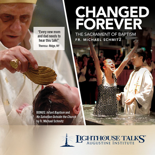 Changed Forever: The Sacrament of Baptism (MP3)