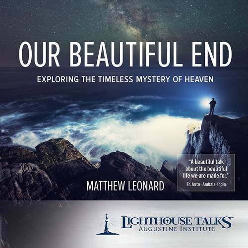 Our Beautiful End: Exploring the Timeless Mystery of Heaven (MP3)