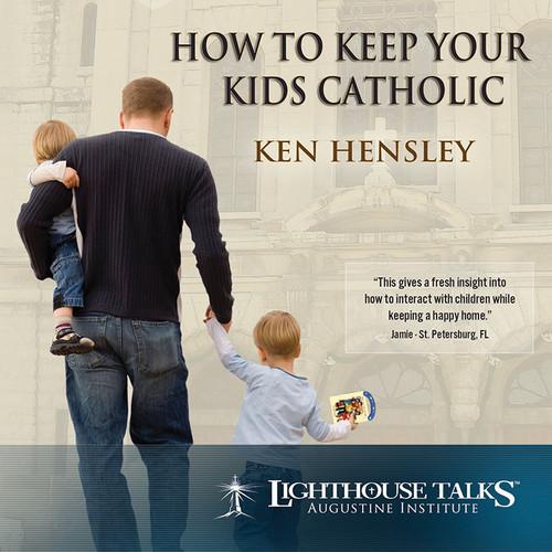 How To Keep Your Kids Catholic - mp3