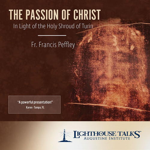 The Passion of Christ In Light of the Holy Shroud of Turin (MP3)
