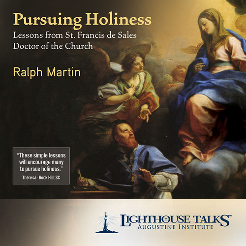 Pursuing Holiness - Lessons from St. Francis de Sales (MP3)