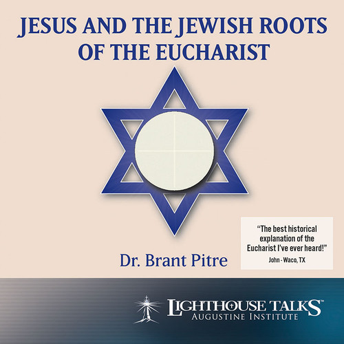 Jesus and the Jewish Roots of the Eucharist (MP3)