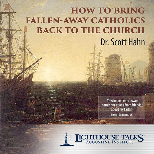 How to Bring Fallen Away Catholics Back to the Church (MP3)