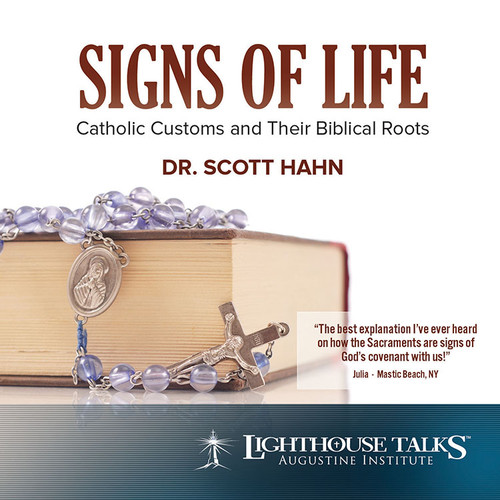 Signs of Life: Catholic Customs and Their Biblical Roots (MP3)