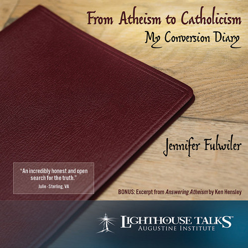 From Atheism to Catholicism: My Conversion Diary (MP3)