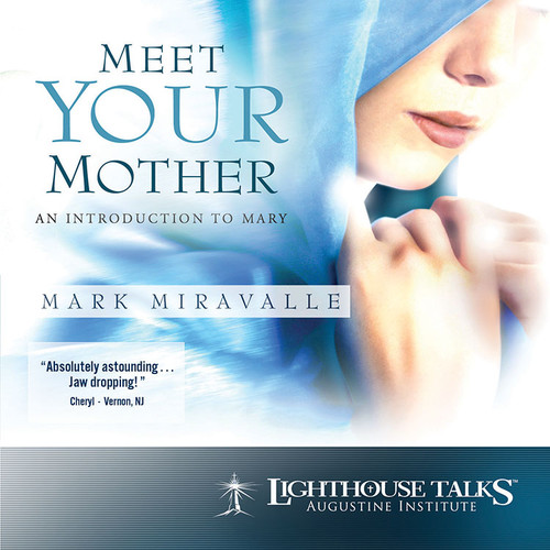 Meet Your Mother: An Introduction to Mary (MP3)